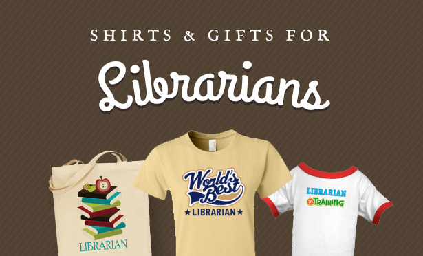 Shirts and Gifts for Librarians